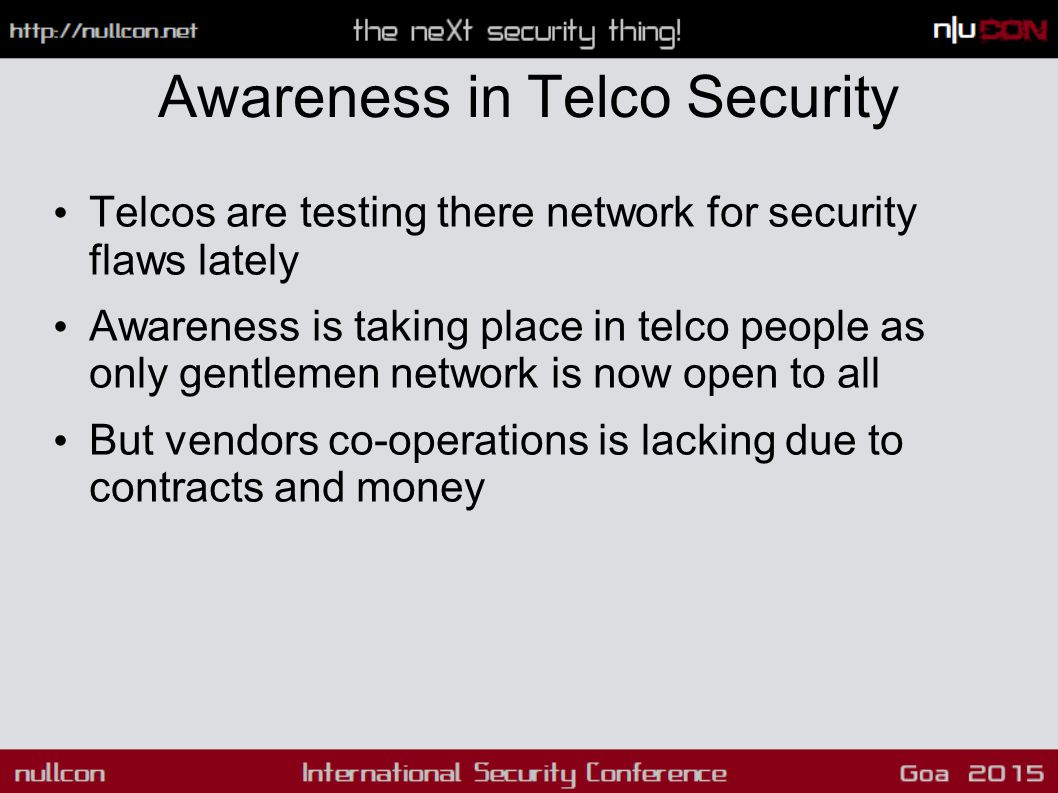 Awareness in Telco Security Telcos are testing there network for security flaws lately Awareness is taking place in telco people as only gentlemen net