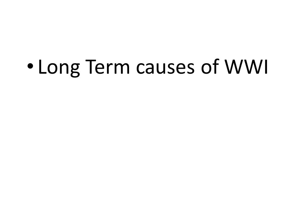 Long Term causes of WWI