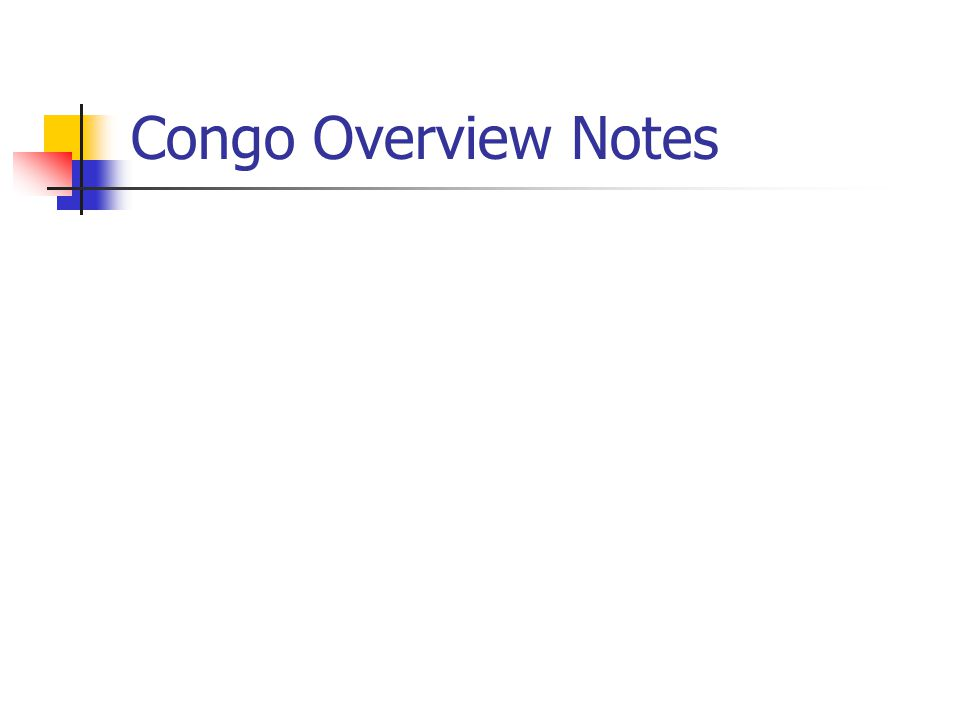 Congo Overview Notes