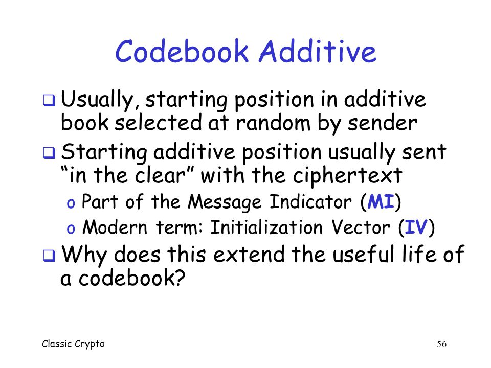 """Classic Crypto 55 Codebook Additive  Codebook additive is another book filled with """"random"""" number  Sequence of additive numbers added to codeword t"""