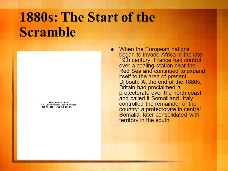 1880s: The Start of the Scramble When the European nations began to invade Africa in the late 19th century, France had control over a coaling station near the Red Sea and continued to expand itself to the area of present Djibouti.