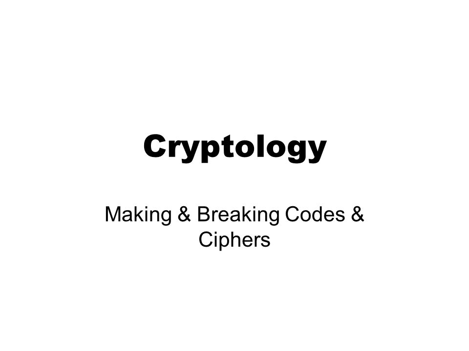 Cryptology Making & Breaking Codes & Ciphers