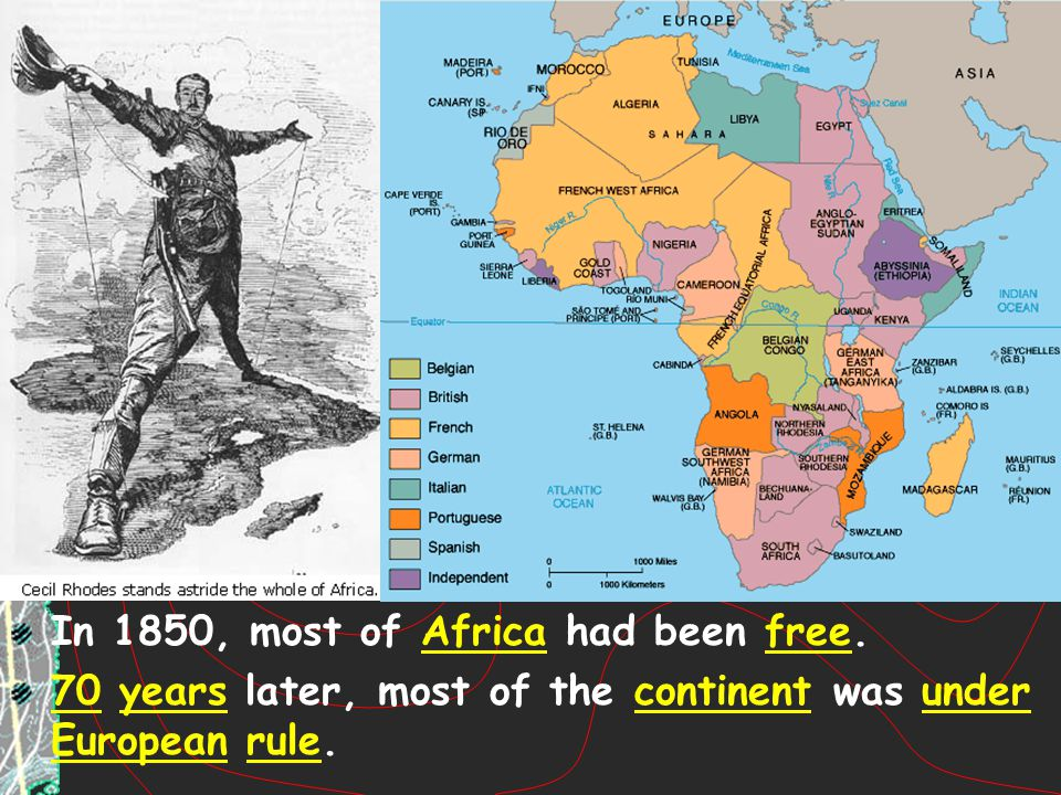 In 1850, most of Africa had been free. 70 years later, most of the continent was under European rule.