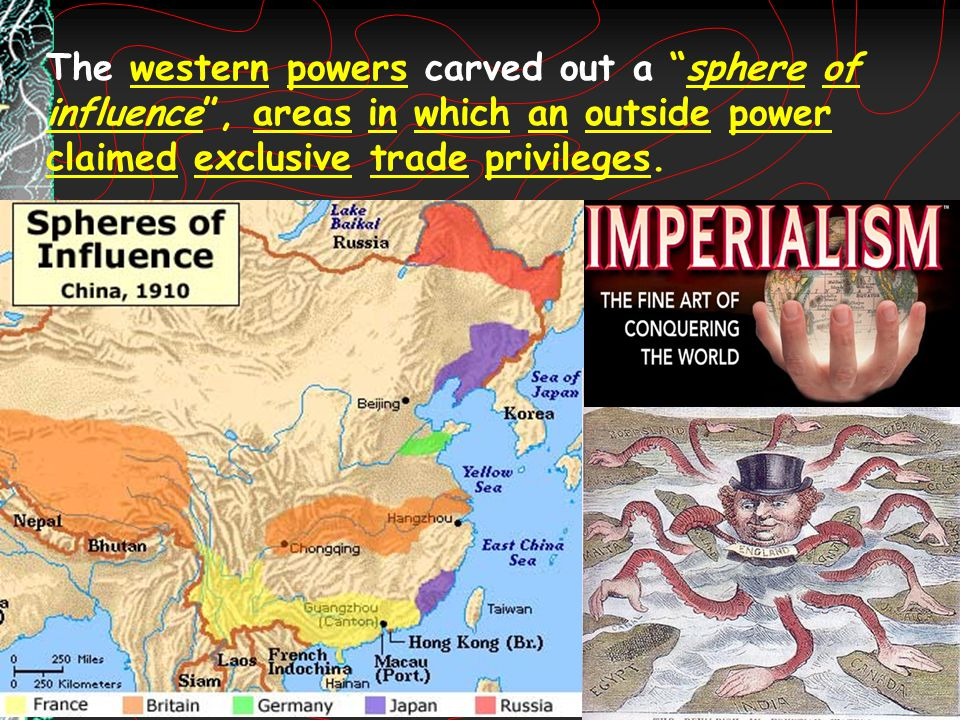"""The western powers carved out a """"sphere of influence"""", areas in which an outside power claimed exclusive trade privileges."""