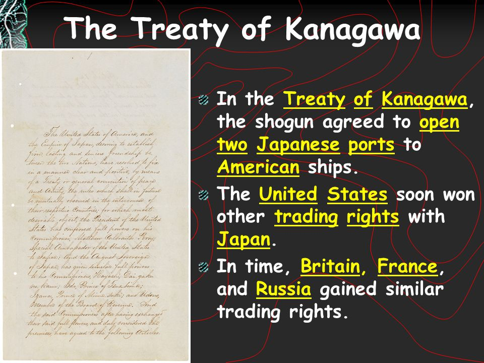 The Treaty of Kanagawa In the Treaty of Kanagawa, the shogun agreed to open two Japanese ports to American ships. The United States soon won other tra