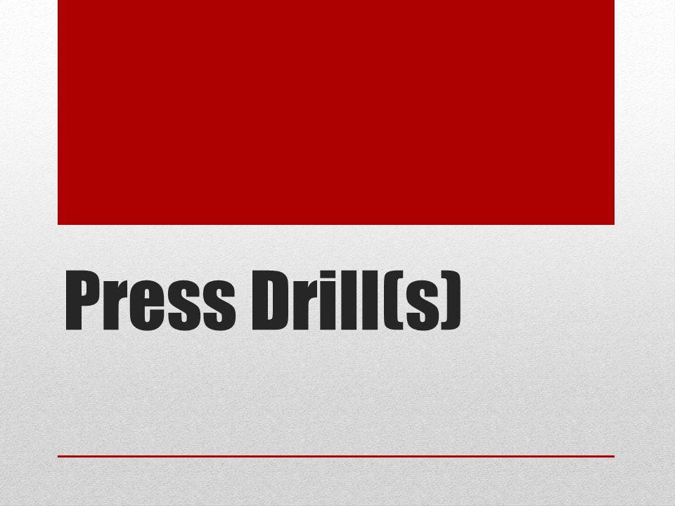 Press Drill(s)