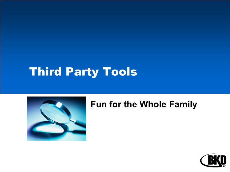 Third Party Tools Fun for the Whole Family