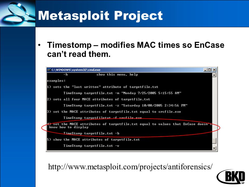 Metasploit Project Timestomp – modifies MAC times so EnCase can't read them.