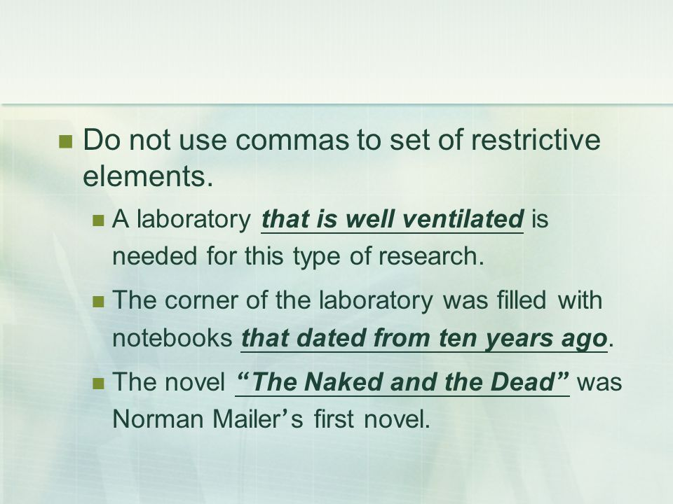 Do not use commas to set of restrictive elements. A laboratory that is well ventilated is needed for this type of research. The corner of the laborato