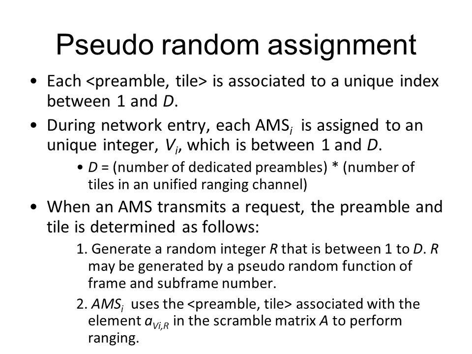 Pseudo random assignment Each is associated to a unique index between 1 and D.