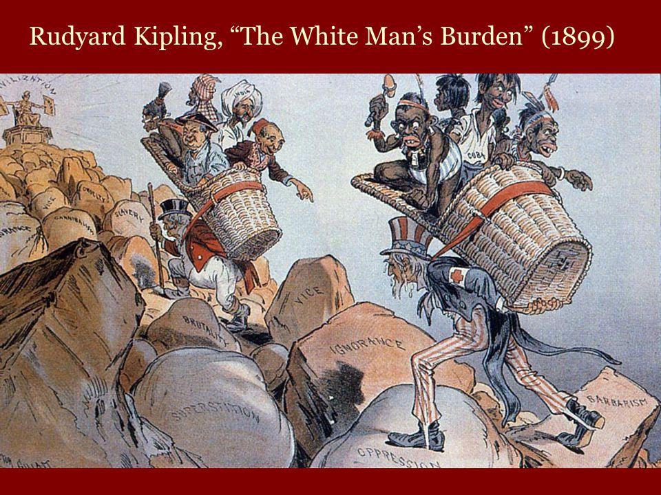 Rudyard Kipling, The White Man's Burden (1899)