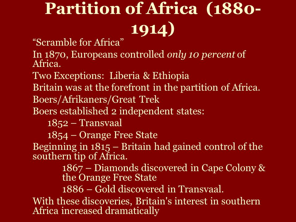 Partition of Africa (1880- 1914) Scramble for Africa In 1870, Europeans controlled only 10 percent of Africa.