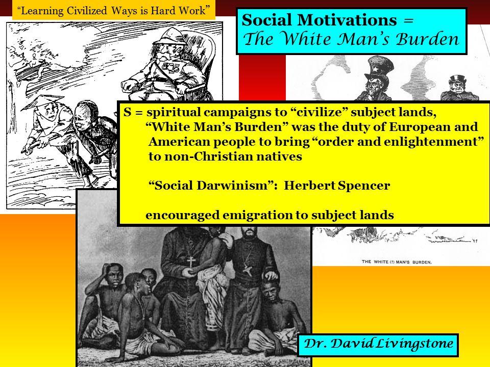 Social Motivations = The White Man's Burden