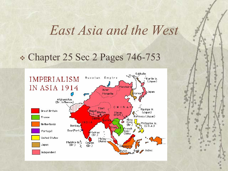East Asia and the West  Chapter 25 Sec 2 Pages 746-753