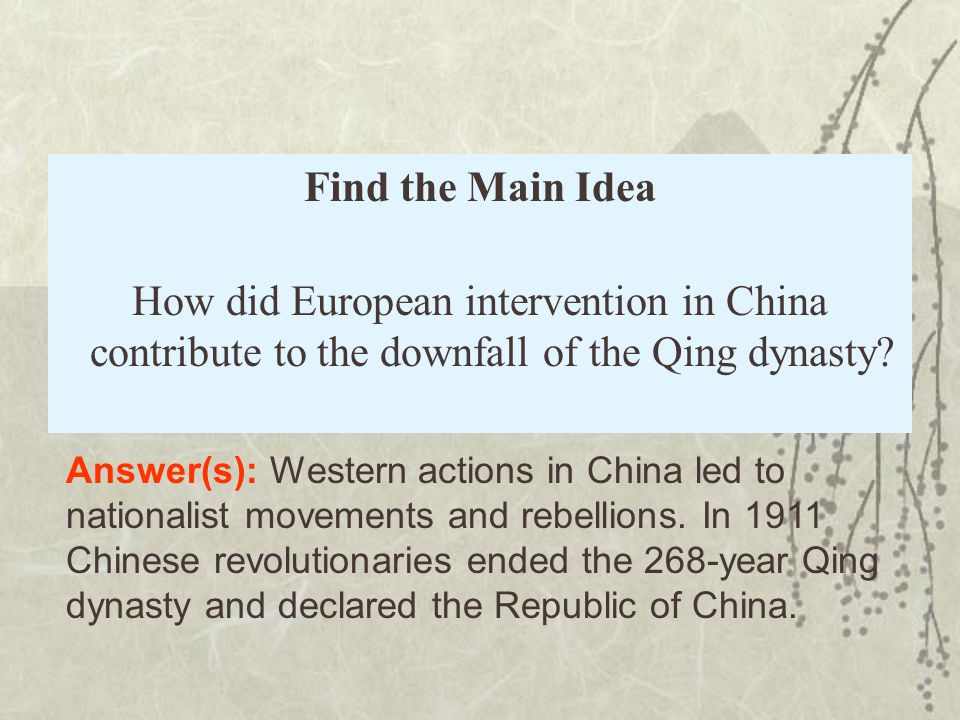 Find the Main Idea How did European intervention in China contribute to the downfall of the Qing dynasty.