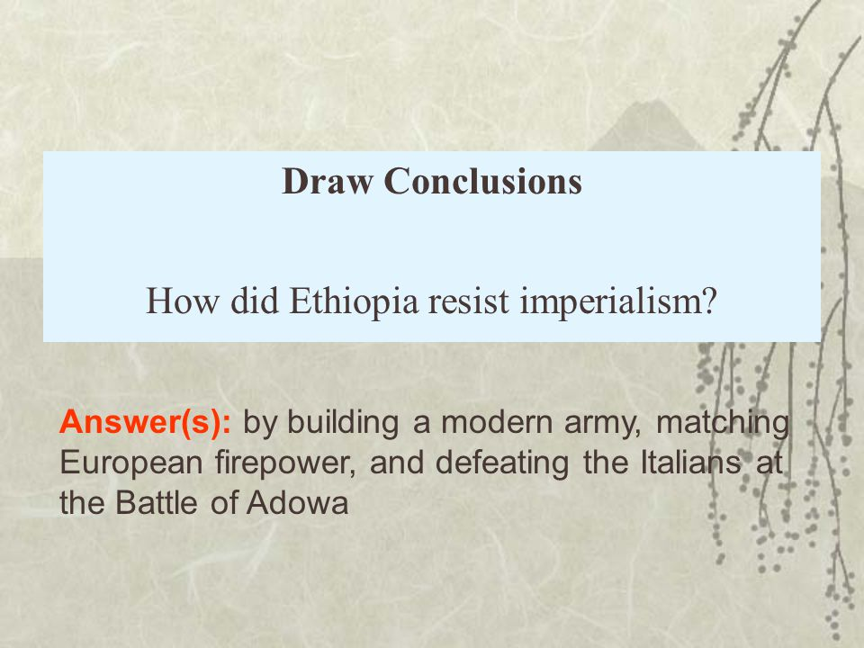 Draw Conclusions How did Ethiopia resist imperialism.