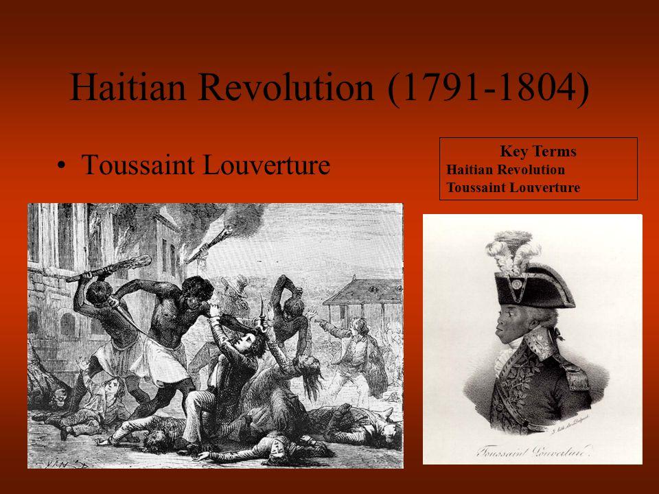 Haitian Revolution (1791-1804) Toussaint Louverture Key Terms Haitian Revolution Toussaint Louverture