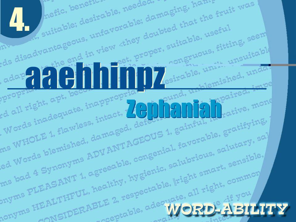 4. aaehhinpz Zephaniah Zephaniah