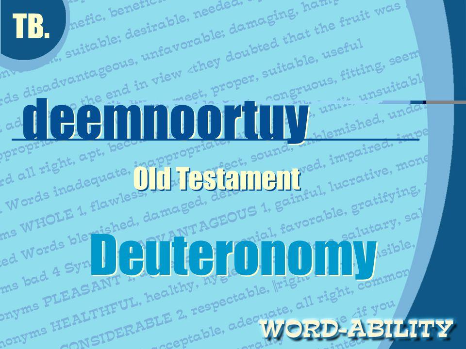 TB. deemnoortuy deemnoortuy Old Testament Deuteronomy Deuteronomy