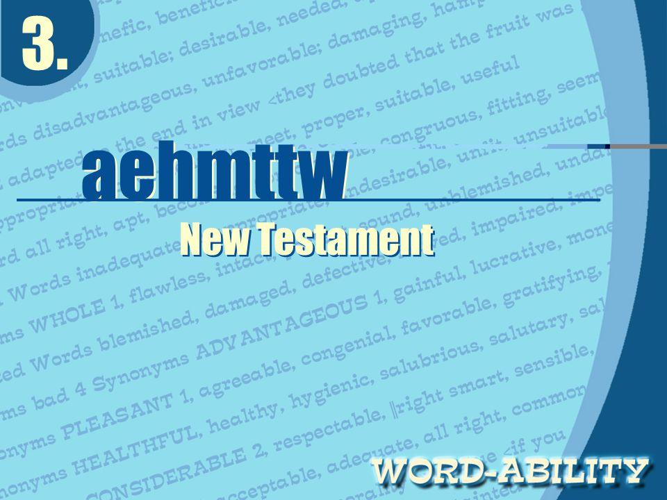 3. aehmttw aehmttw New Testament