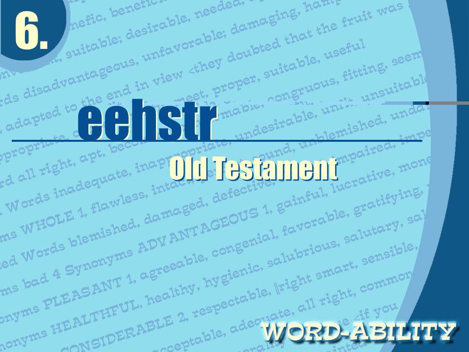 6. eehstr eehstr Old Testament