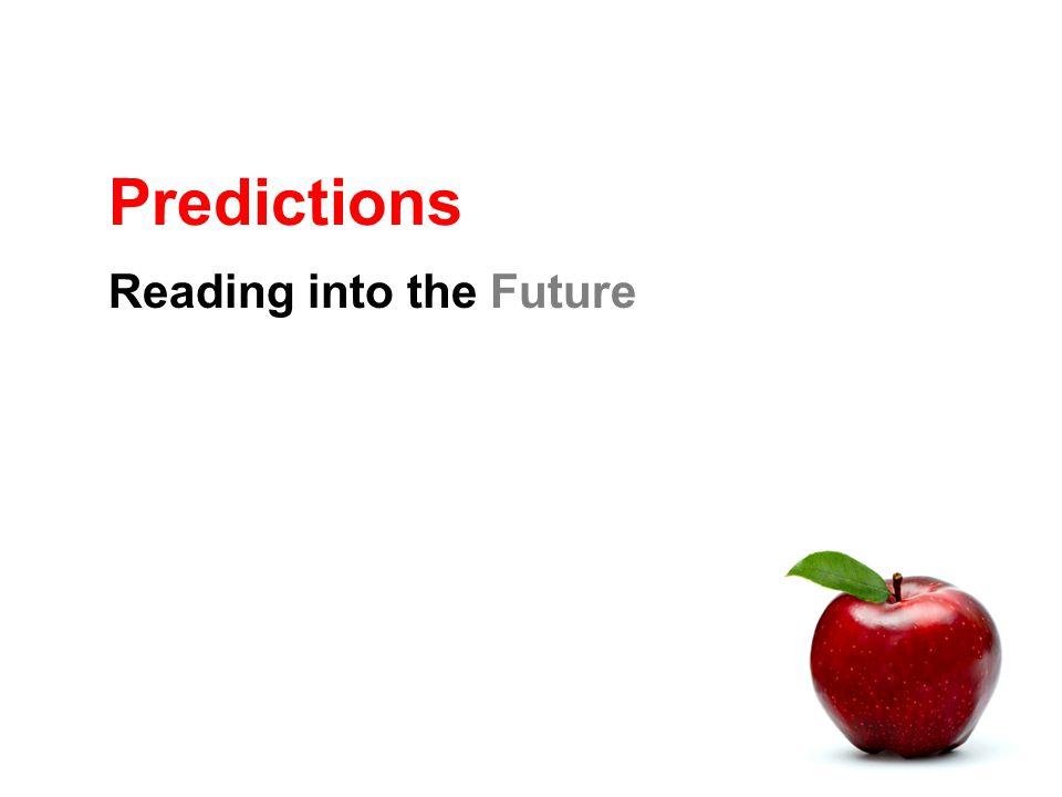 Predictions Reading into the Future
