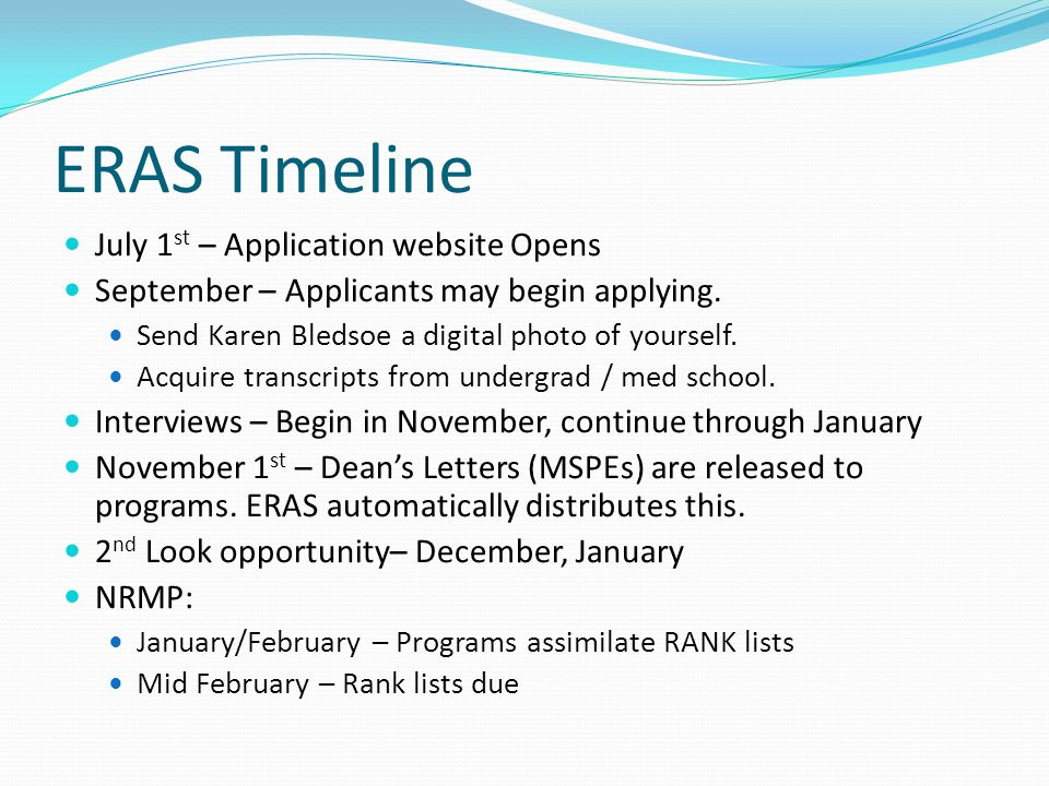 ERAS Timeline July 1 st – Application website Opens September – Applicants may begin applying.