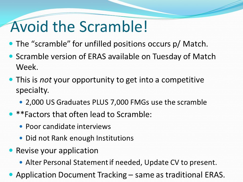 Avoid the Scramble. The scramble for unfilled positions occurs p/ Match.