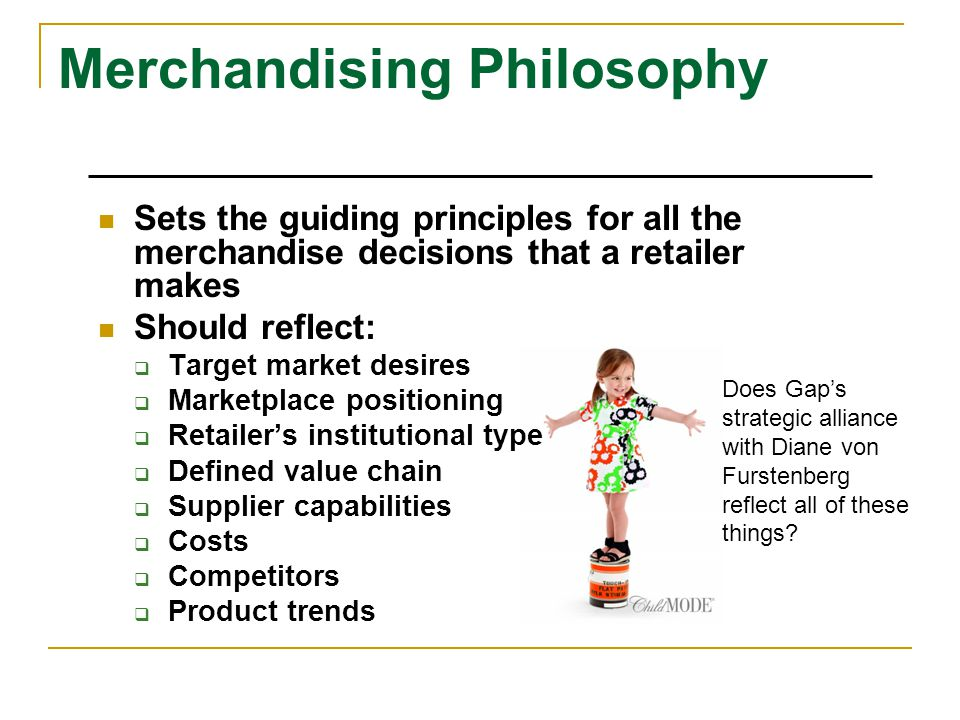 Does Gap's strategic alliance with Diane von Furstenberg reflect all of these things? Sets the guiding principles for all the merchandise decisions th