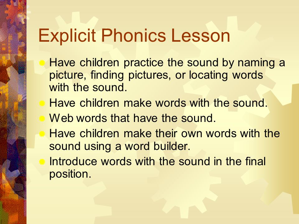 Explicit Phonics Lesson  Have children practice the sound by naming a picture, finding pictures, or locating words with the sound.