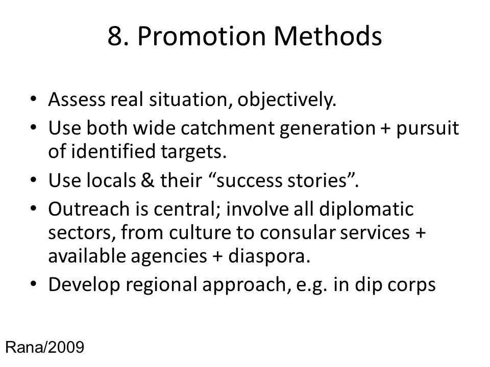 8. Promotion Methods Assess real situation, objectively.