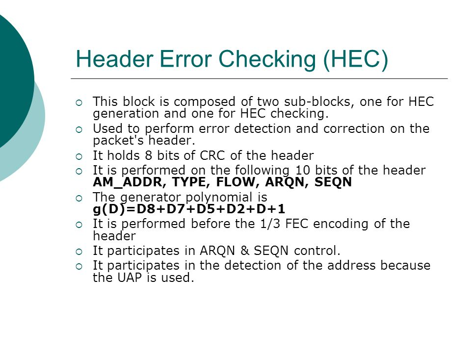 Data whitening  FHS packet sent during frequency hop acquisition, the X-input is used in inquiry or page response states which depends on the the 79-hop and 23-hop system (for more information read page 79 from bluetooth_core_1b standard)  To descramble the header and data, the scrambled stream is passed on the same circuit.