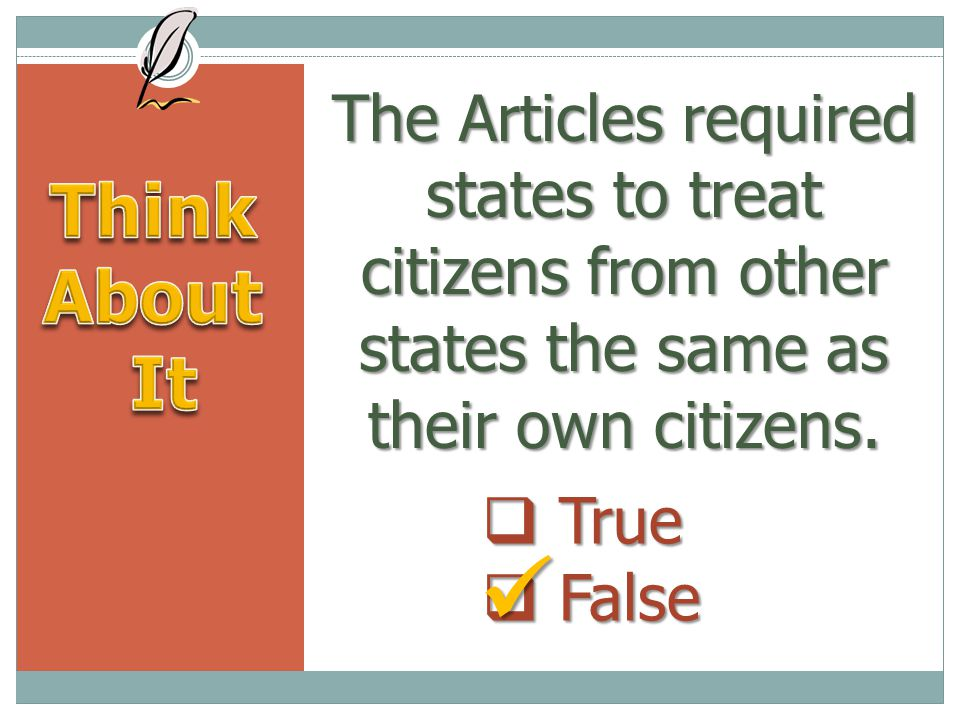 The Articles required states to treat citizens from other states the same as their own citizens.