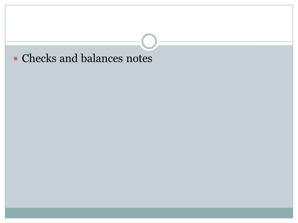 Checks and balances notes