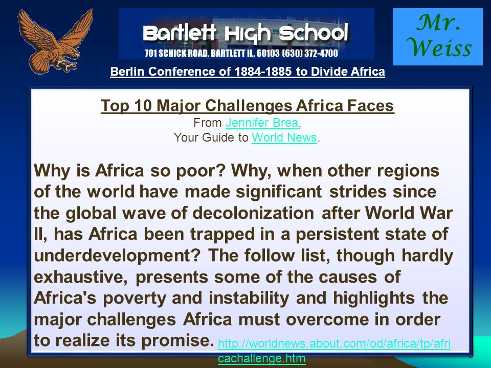 Mr. Weiss Berlin Conference of 1884-1885 to Divide Africa The Berlin Conference: The General Act of Feb. 26, 1885 Chapter 1 (emphasized) VI. All the p