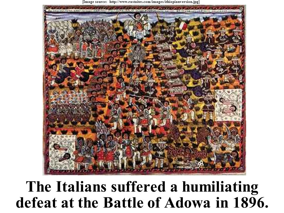 The Italians suffered a humiliating defeat at the Battle of Adowa in 1896.
