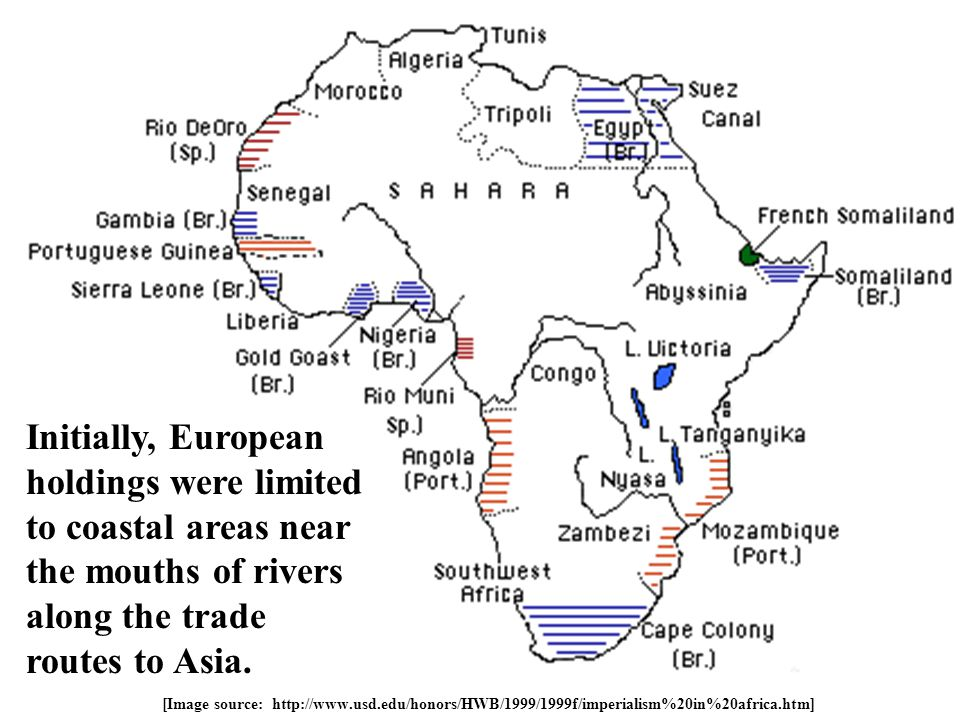 [Image source: http://www.usd.edu/honors/HWB/1999/1999f/imperialism%20in%20africa.htm] Initially, European holdings were limited to coastal areas near the mouths of rivers along the trade routes to Asia.