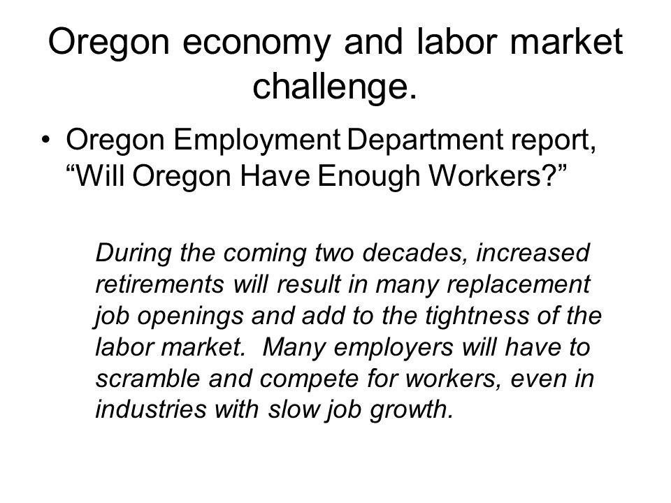Oregon economy and labor market challenge.