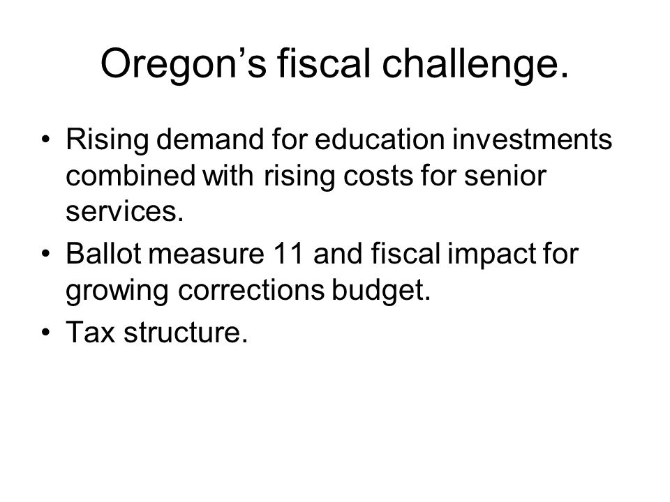 Oregon's fiscal challenge.