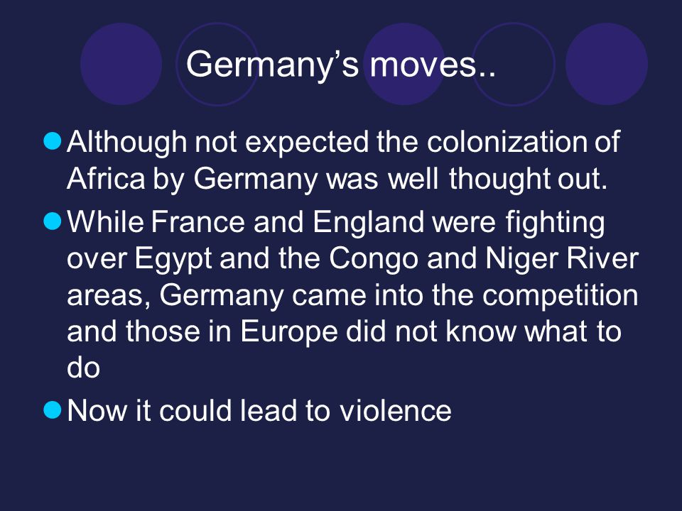 Why Germany. Britain and France was doing it and there were few other places to claim in Europe.