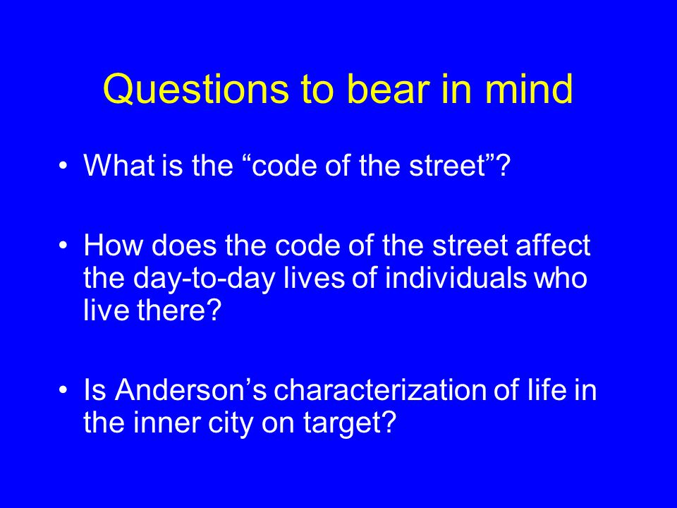 Code of the Street An effort to understand and explain violence and related problems in the inner city