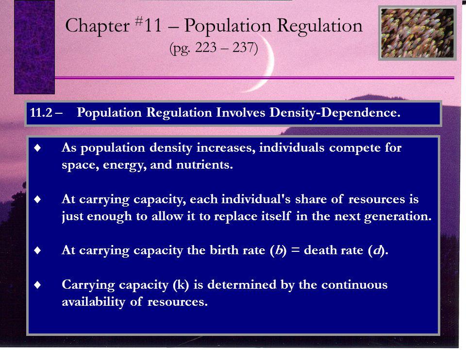 11.2 – Population Regulation Involves Density-Dependence.