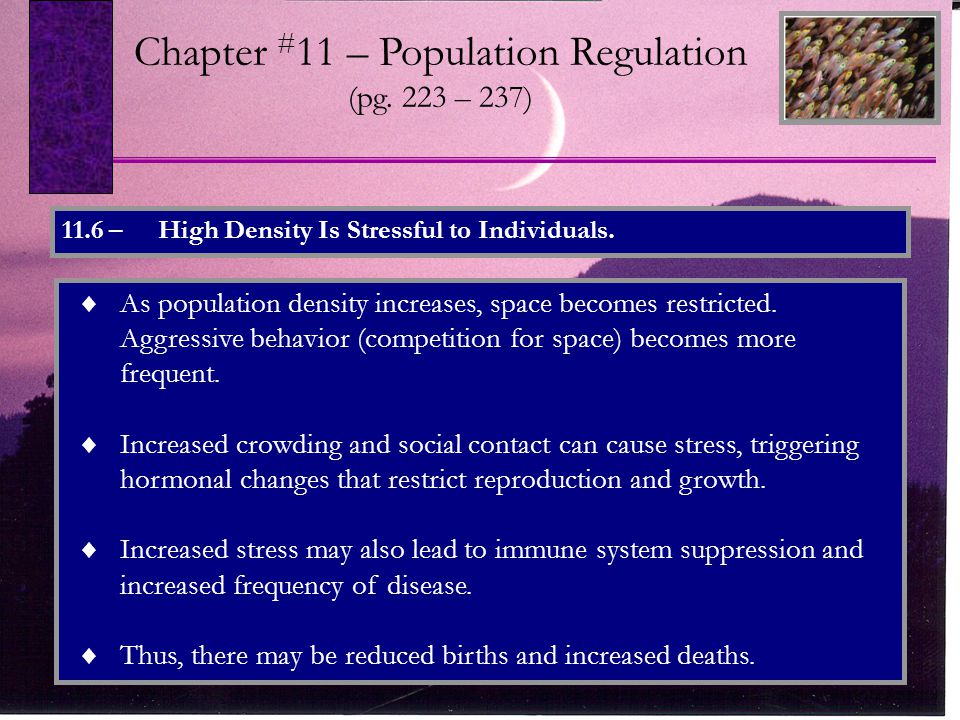 11.6 – High Density Is Stressful to Individuals. Chapter # 11 – Population Regulation (pg.