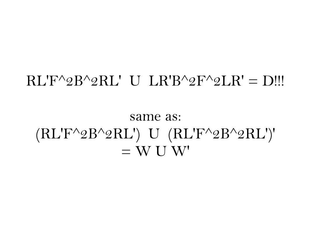 same as: (RL F^2B^2RL ) U (RL F^2B^2RL ) = W U W