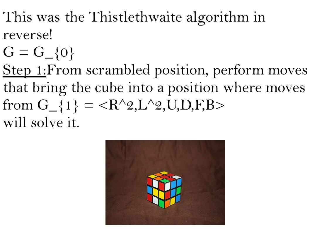 This was the Thistlethwaite algorithm in reverse.
