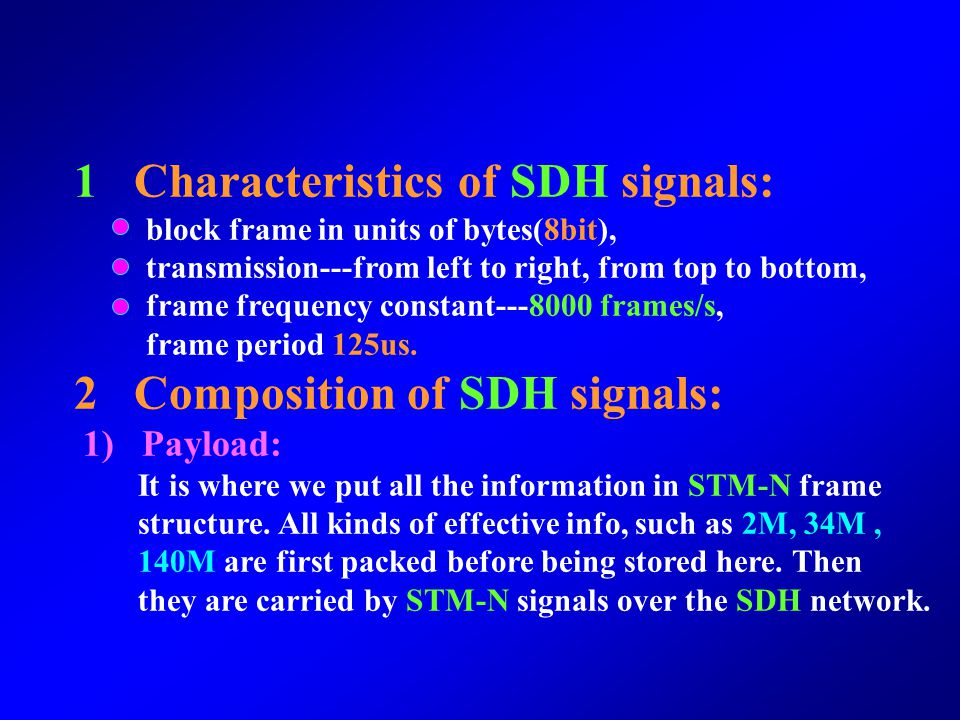 STM-N Frame Structure 9×270 ×N bytes SOH SOH AU-PTR 1 3 4 5 9 STM-N payload (including POH) (including POH) 9×N261×N 270×N columns Transmission direct