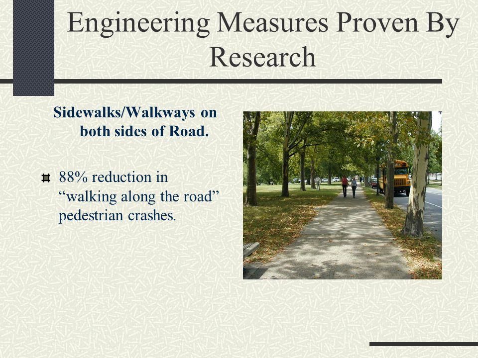 Engineering Measures Proven By Research Provide paved shoulder of at least 4 feet.