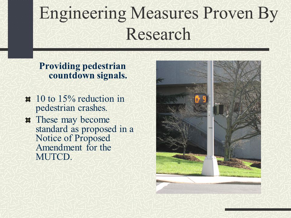 Engineering Measures Proven By Research Provide scramble signal timing (Barnes dance).
