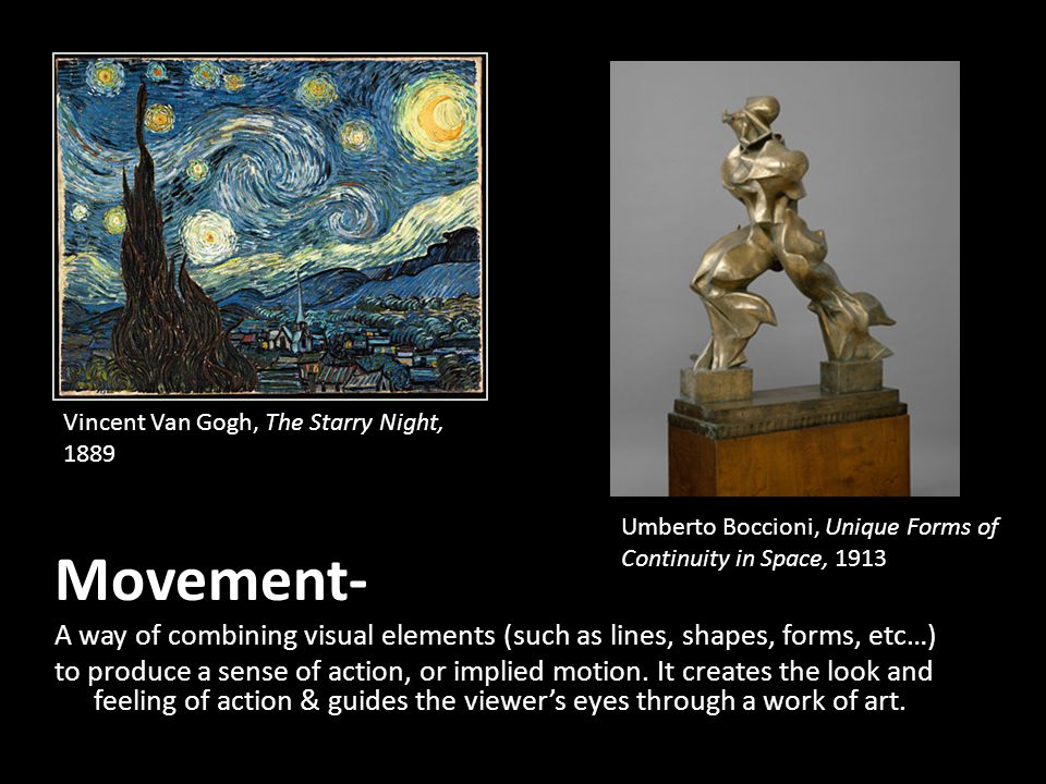 Movement- A way of combining visual elements (such as lines, shapes, forms, etc…) to produce a sense of action, or implied motion.