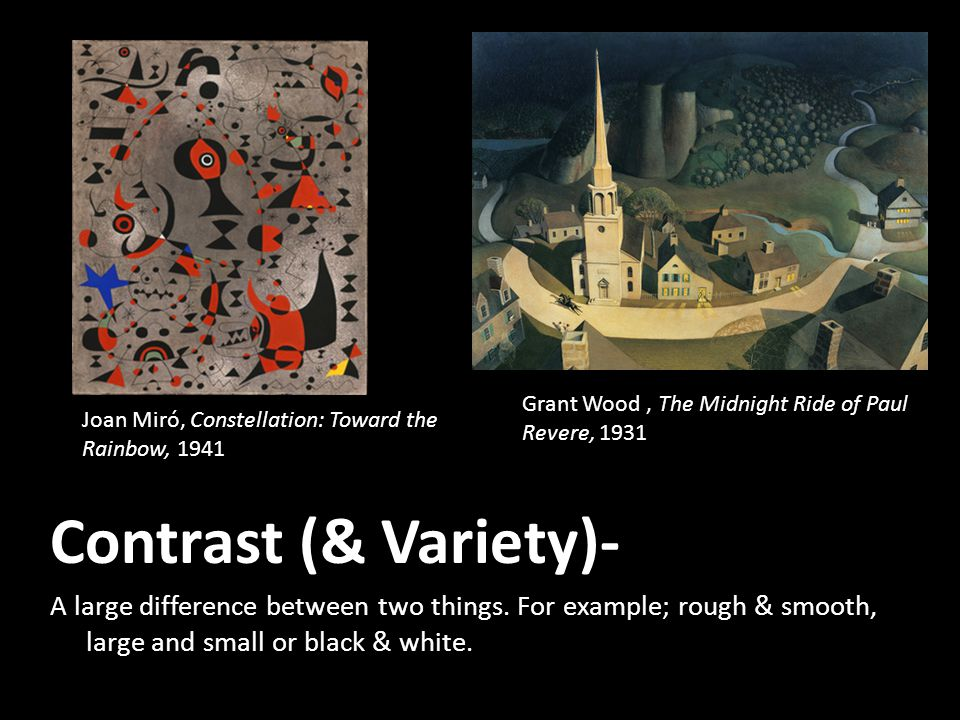 Variety (& Contrast)- Using different lines, shapes, textures, colors and other art elements to create interest in a work of art.